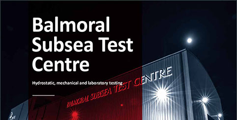 BALMORAL SUBSEA TEST CENTRE BROCHURE