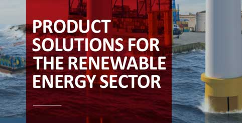 PRODUCT SOLUTIONS FOR THE RENEWABLE ENERGY SECTOR